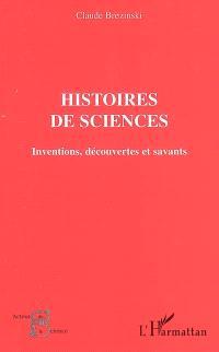 Histoires de sciences : inventions, découvertes et savants