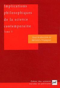 Implications philosophiques de la science contemporaine : rapport du groupe de travail de l'Académie des sciences morales et politiques. Volume 3, Complexité, vie, conscience