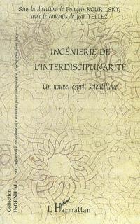 Ingénierie de l'interdisciplinarité : un nouvel esprit scientifique