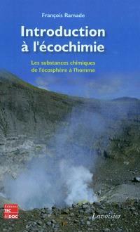 Introduction à l'écochimie : les substances chimiques, de l'écosphère à l'homme