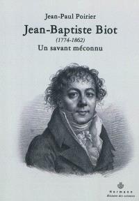 Jean-Baptiste Biot (1774-1862) : un savant méconnu