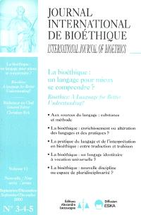 Journal international de bioéthique. n° 3-4-5, La bioéthique : un langage pour mieux se comprendre ?