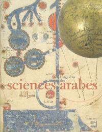 L'âge d'or des sciences arabes : exposition, Paris, Institut du monde arabe, 26 oct. 2005-19 mars 2006