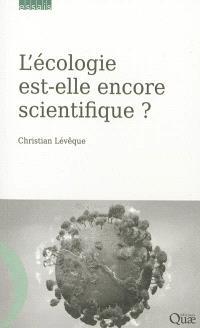 L'écologie est-elle encore scientifique ?