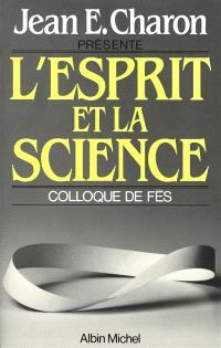 L'Esprit et la science. Volume 1, Colloque de Fez
