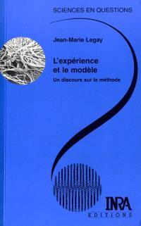 L'expérience et le modèle : un discours sur la méthode : une conférence-débat, Paris, 24 octobre 1996