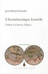 L'herméneutique formelle : l'infini, le contenu, l'espace