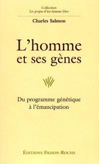 L'homme et ses gènes : du programme génétique à l'émancipation