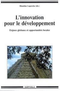 L'innovation pour le développement : enjeux globaux et opportunités locales