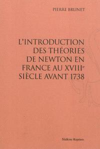 L'introduction des théories de Newton en France au XVIIIe siècle avant 1738