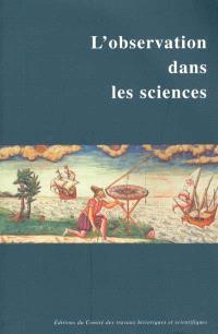 L'observation dans les sciences : actes du 121e Congrès national des sociétés historiques et scientifiques, section sciences, Nice, 1996