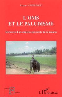 L'OMS et le paludisme : mémoires d'un médecin spécialiste de la malaria