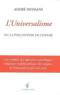 L'universalisme ou La philosophie de l'espoir
