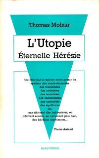 L'Utopie : Eternelle hérésie