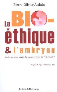 La bioéthique et l'embryon : quels enjeux après la controverse du Téléthon ?