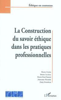 La construction du savoir éthique dans les pratiques professionnelles