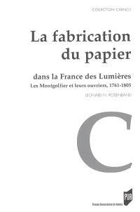 La fabrication du papier dans la France des Lumières : les Montgolfier et leurs ouvriers 1761-1805