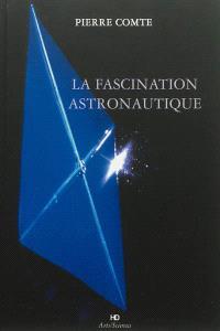 La fascination astronautique