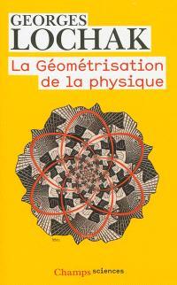 La géométrisation de la physique