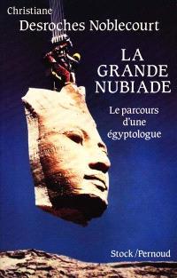 La grande nubiade ou Le parcours d'une égyptologue