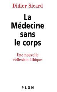 La médecine sans le corps : une réflexion éthique