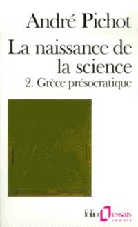 La Naissance de la science. Volume 2, Grèce présocratique