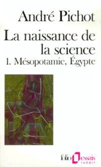 La Naissance de la science. Volume 1, Mésopotamie, Egypte