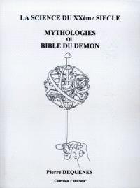 La science du XXe siècle : mythologies ou Bible du démon