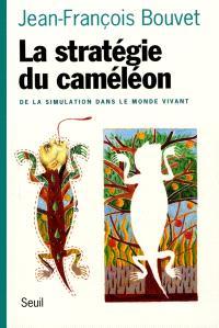 La stratégie du caméléon : de la simulation dans le monde vivant