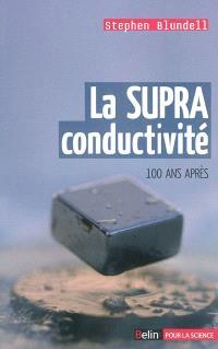 La supraconductivité : 100 ans après