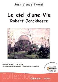 Le ciel d'une vie, Robert Jonckheere