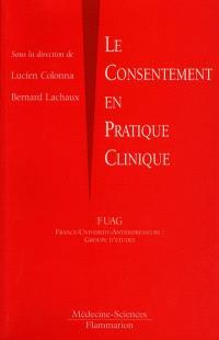 Le consentement en pratique clinique : la loi Huriet, dix ans après : bilan, enjeux, perspectives