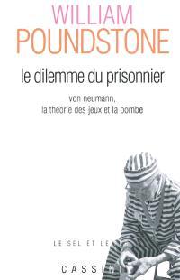 Le dilemme du prisonnier : von Neumann, la théorie des jeux et la bombe