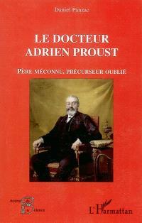 Le docteur Adrien Proust : père méconnu, précurseur oublié