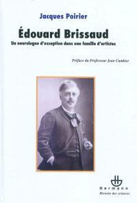Le docteur Edouard Brissaud (1852-1909) : un neurologue d'exception dans une famille d'artistes