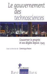 Le gouvernement des technosciences : gouverner le progrès et ses dégâts depuis 1945