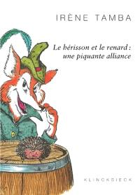 Le hérisson et le renard : une piquante alliance