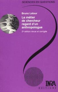 Le métier de chercheur, regard d'un anthropologue : une conférence-débat à l'INRA, Paris, le 22 septembre 1994