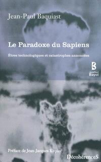 Le paradoxe du sapiens : êtres technologiques et catastrophes annoncées