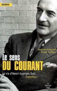 Le sens du courant : la vie de Henri-Georges Doll, inventeur
