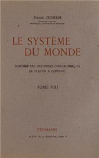 Le Système du monde. Volume 8, Le refus de l'aristotélisme : écoles et universités au XVe siècle, III