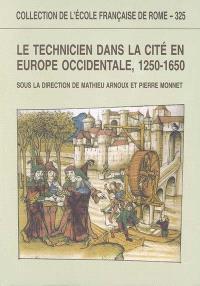 Le technicien dans la cité en Europe occidentale, 1250-1650