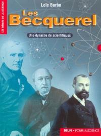 Les Becquerel : une dynastie de scientifiques