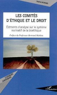 Les comités d'éthique et le droit : éléments d'analyse sur le système normatif de la bioéthique