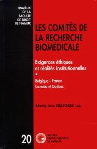 Les comités de la recherche biomédicale : exigences éthiques et réalités institutionnelles : Belgique, France, Canada et Québec