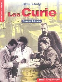Les Curie : pionniers de l'atome