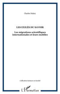 Les Exilés du savoir : les migrations scientifiques internationales et leurs mobiles