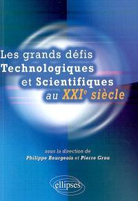 Les grands défis technologiques et scientifiques au XXIe siècle