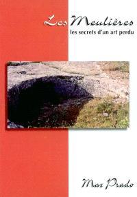 Les meulières : les secrets d'un art perdu