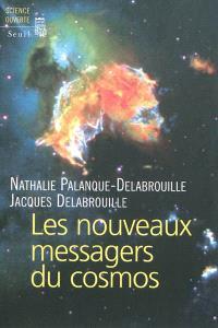Les nouveaux messagers du cosmos